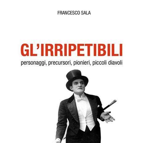 Gl'Irripetibili di Francesco Sala