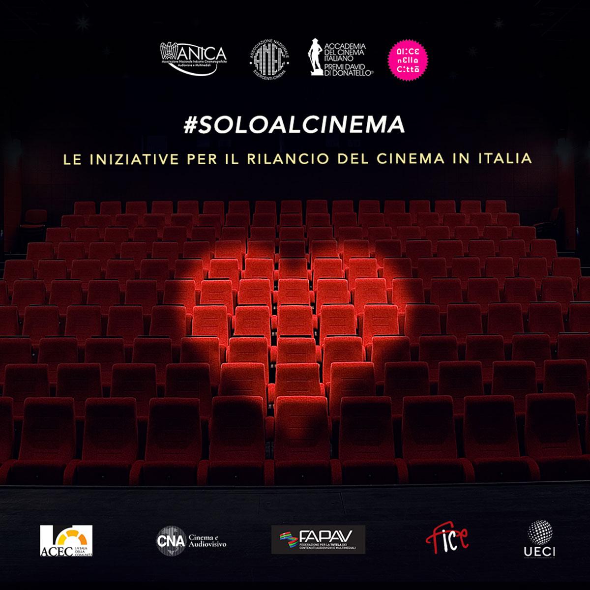 #soloalcinema Solo al Cinema il rilancio del cinema in Italia